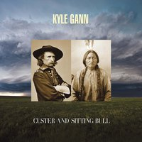 Kyle Gann: Custer and Sitting Bull — Kenneth Patchen, Kyle Gann, Martha Herr