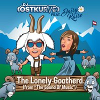 The Lonely Goatherd — DJ Ostkurve, Daisy Raise