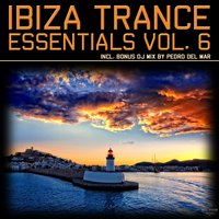 Ibiza Trance Essentials, Vol. 6 — сборник