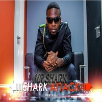Shark Attack, Vol. 1 — Mr Shark, Lokal, MEDIKAL, Koo Ntakra, Ennwai, Richy Rymz