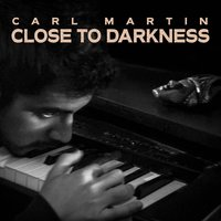 Close to Darkness — Carl Martin