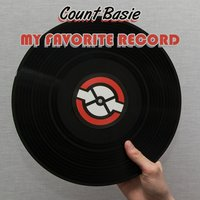 My Favorite Record — Count Basie