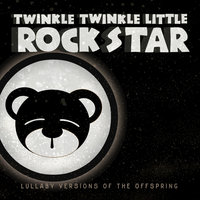 Lullaby Versions of The Offspring — Twinkle Twinkle Little Rock Star