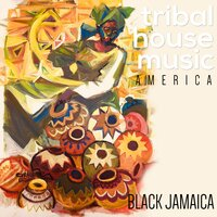Tribal House America — Black Jamaica