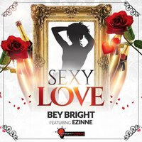 Sexy Love — Bey Bright