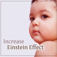 Increase Einstein Effect – Music for Brilliant, Little Baby, Clear Mind Toddler, Evolution Child — Lullaby Land