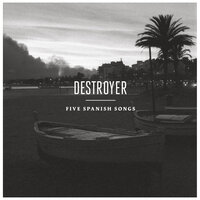 Five Spanish Songs — Destroyer