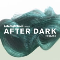 Late Night Tales Presents After Dark: Nocturne — сборник