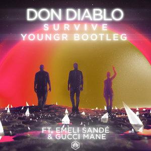 Don Diablo, Emeli Sandé, Gucci Mane - Survive [Youngr Bootleg]