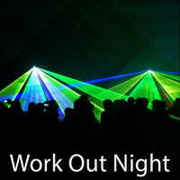 Work Out Night — Fitness Workout Hits