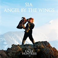 Angel By The Wings — Sia