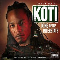 King Of The Interstate — Shady Nate, The Worlds Freshest
