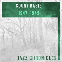 1947 - 1949 — Count Basie