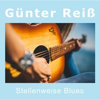 Stellenweise Blues — Günter Reiß