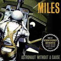 Astronaut Without a Cause — Miles