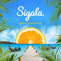 Brighter Days — Sigala