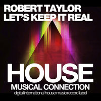 Let's Keep It Real — Robert Taylor