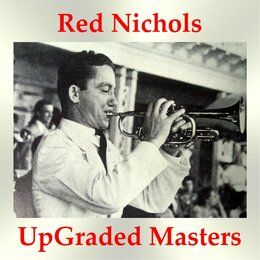 Red Nichols UpGraded Masters — Red Nichols, Irving Berlin