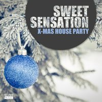 Sweet Sensation - X-Mas House Party — сборник