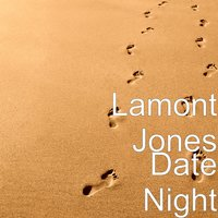 Date Night — Lamont Jones