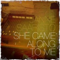 She Came Along to Me — Janne Saaristo