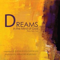 David Mann: Piano Suite No. 2 Dreams in the Mind of God — Mikhail Korzhev