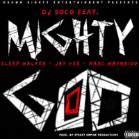 Mighty Good — DJ SoCo, Jay Vee, Sleep Walker, Marc Wayne100