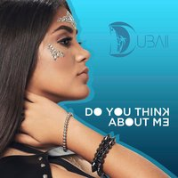Do You Think About Me — Dubaii