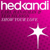 Show Your Love — Ted Nilsson, Carl Hanaghan