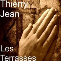 Les terrasses — Thierry Jean