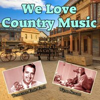 We Love Country Music — Tennessee Ernie Ford, Wynn Stewart, Tennessee Ernie Ford, Wynn Stewart