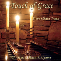 Touch of Grace — Steve and Ruth Smith