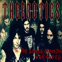 The Songs Remain Deranged — The Erotics