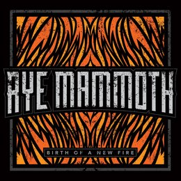 Birth of a New Fire — Aye Mammoth