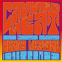 Human Condition Revisited - I Used to Be Mad (But Now I'm Half Crazy) — Canned Heat, Henry Vestine, Canned Heat & Henry Vestine