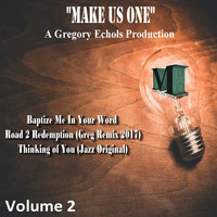 Make Us One, Vol. 2 — Gregory E