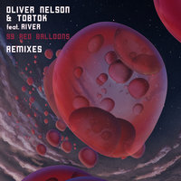 99 Red Balloons Remixes — Oliver Nelson, Tobtok, River