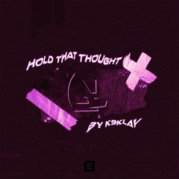 Hold That Thought — K9klay