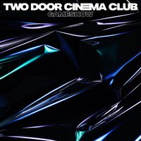 Gameshow — Two Door Cinema Club