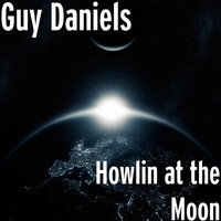 Howlin at the Moon — Guy Daniels