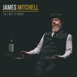 'Til I Get It Right — James Mitchell
