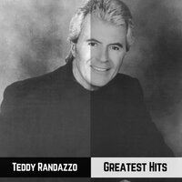 Greatest Hits — Teddy Randazzo