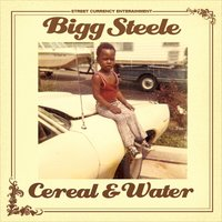 Cereal & Water — Bigg Steele