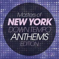 Masters of New York Downtempo Anthems Edition — сборник