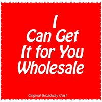 I Can Get it for You Wholesale - Original Broadway Cast — сборник