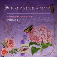 Remembrance Heart-Warming Music, Vol. 4 — сборник