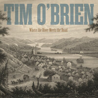 Where the River Meets the Road — Tim O'Brien