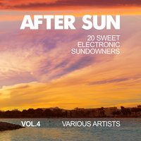 After Sun, Vol. 4 (20 Sweet Electronic Sundowners) — сборник