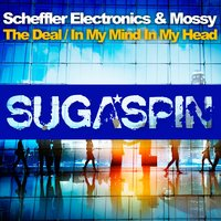 The Deal / In My Mind In My Head — Mossy, Scheffler Electronics