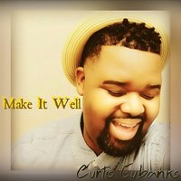 Make It Well — Curtis Eubanks
